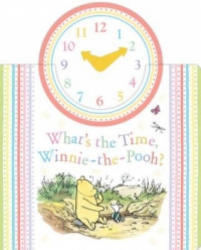 Winnie-the-Pooh: What's the Time Winnie-the-Pooh? - A A Milne (2016)