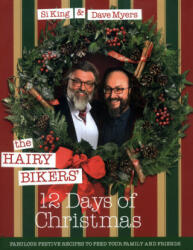Hairy Bikers' 12 Days of Christmas - Fabulous Festive Recipes to Feed Your Family and Friends (2016)