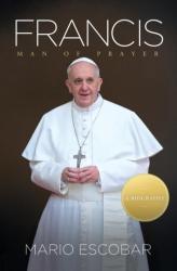 Francis - Man of Prayer (2013)