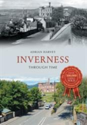 Inverness Through Time (2015)