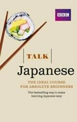 Talk Japanese - The Ideal Japanese Course for Absolute Beginners (2015)