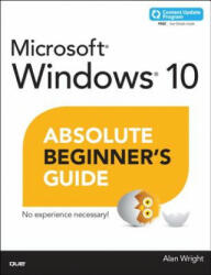 Windows 10 Absolute Beginner's Guide (includes Content Update Program) - Alan Wright (2015)