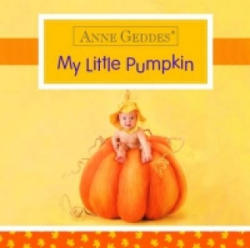 Anne Geddes My Little Pumpkin - Anne Geddes (2015)