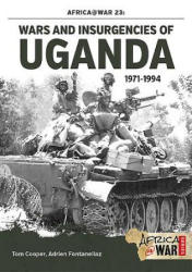 Wars and Insurgencies of Uganda 1971-1994 - Adrien Fontanellaz (2015)
