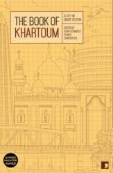 Book of Khartoum - A City in Short Fiction (2016)