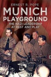 Munich Playground - The Nazi Leadership at Rest and Play (2015)