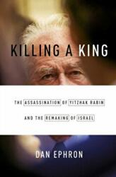 Killing a King - The Assassination of Yitzhak Rabin and the Remaking of Israel (2015)
