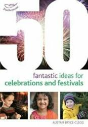 50 Fantastic Ideas for Celebrations and Festivals (2015)