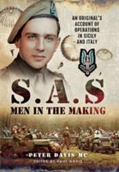 SAS - Men in the Making - An Original's Account of Operations in Sicily and Italy (2015)