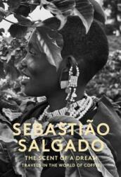 Scent of a Dream - Sebastiao Salgado (2015)