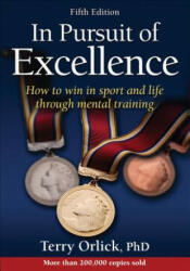 In Pursuit of Excellence - Terry Orlick Orlick (2016)