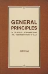General Principles in the Risale-I Nur Collection for a True Understanding of Islam - ALI NAL (2015)