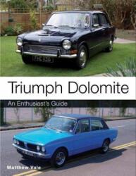 Triumph Dolomite. An Enthusiast's guide, Paperback (2015)