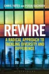 Rewire - A Radical Approach to Tackling Diversity and Difference (2015)