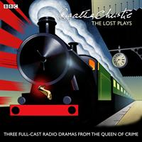 Agatha Christie: The 'Lost' Plays - Three BBC Radio Full-Cast Dramas: Butter in a Lordly Dish, Murder in the Mews & Personal Call (2015)