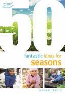50 Fantastic Ideas for Seasons (2015)