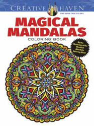 Creative Haven Magical Mandalas Coloring Book by the Illustrator of the Best-Selling Mystical Mandalas - Alberta Hutchinson (2016)