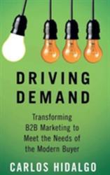 Driving Demand - Transforming B2B Marketing to Meet the Needs of the Modern Buyer (2015)