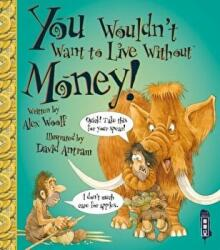 You Wouldn't Want to Live Without Money (2015)
