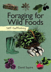Self-Sufficiency: Foraging for Wild Foods (2015)