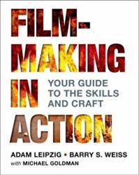 Filmmaking in Action - Adam Leipzig, Barry Weiss (2015)