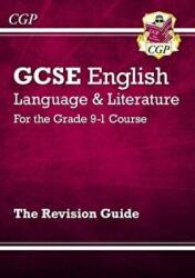New GCSE English Language and Literature Revision Guide - For the Grade 9-1 Courses (2015)