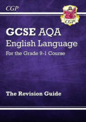 New GCSE English Language AQA Revision Guide - For the Grade 9-1 Course (2015)