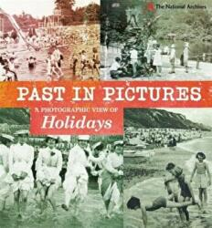 Past in Pictures: A Photographic View of Holidays, Paperback (2014)