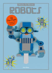 Make and Move: Robots: 12 Paper Puppets to Press Out and Play - Hisao Sato (2016)