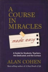 Course in Miracles Made Easy - Mastering the Journey from Fear to Love (2015)