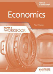 Economics for the IB Diploma Paper 3 Workbook (2015)