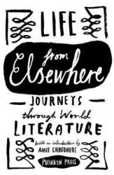 Life from Elsewhere - Journeys Through World Literature (2015)