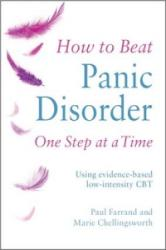 How to Beat Panic Disorder One Step at A Time - Using Evidence-Based Low Intensity CBT (2016)