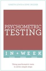 Psychometric Testing in a Week - Using Psychometric Tests in Seven Simple Steps (2016)