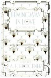 Hemingway in Love - HOTCHNER A E (2016)