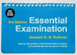 Essential Examination - Step-By-Step Guides to Clinical Examination Scenarios with Practical Tips and Key Facts for OSCES (2016)