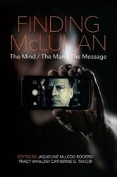 Finding Mcluhan - The Mind / the Man / the Message (2016)