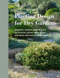 Planting Design for Dry Gardens - Olivier Filippi (2016)