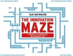Innovation Maze - Four Routes to a Successful New Business Case (2016)
