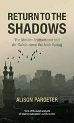 Return to the Shadows: The Muslim Brotherhood and an-Nahda Since the Arab Spring (2016)