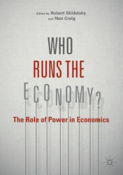 Who Runs the Economy? - The Role of Power in Economics (2016)