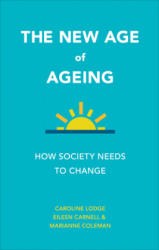 New Age of Ageing - How Society Needs to Change (2016)