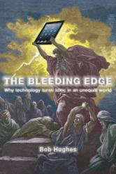Bleeding Edge - Why Technology Turns Toxic in an Unequal World (2016)