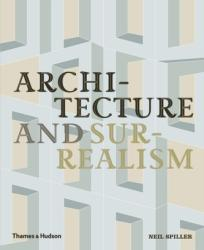 Architecture and Surrealism - A Blistering Romance (ISBN: 9780500343203)