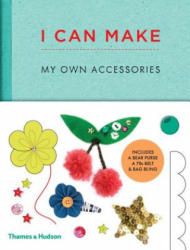 I Can Make My Own Accessories - Georgia Vaux, Louise Scott-Smith (ISBN: 9780500650820)