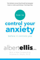 How To Control Your Anxiety Before It Controls You - Albert Ellis (ISBN: 9780806538037)