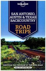 Lonely Planet San Antonio, Austin & Texas Backcountry Road Trips (2016)