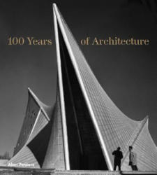 100 Years of Architecture - Alan Powers (2016)