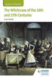Access to History: The Witchcraze of the 16th and 17th Centuries - Alan Farmer (2016)