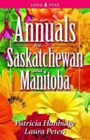 Annuals for Saskatchewan and Manitoba (2006)